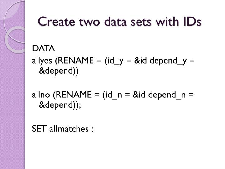 Create two data sets with IDs