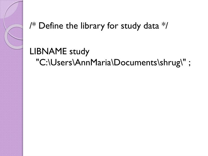 /* Define the library for study data */
