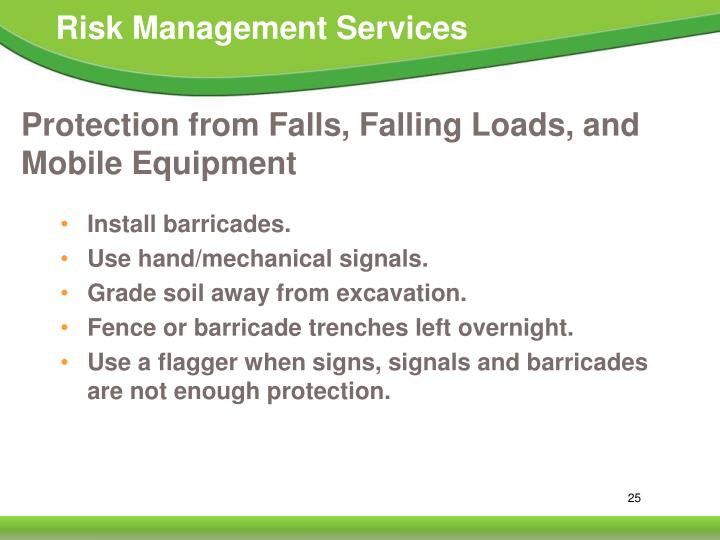 Protection from Falls, Falling Loads, and