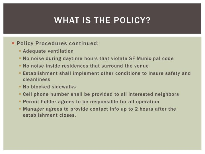 What is the policy?