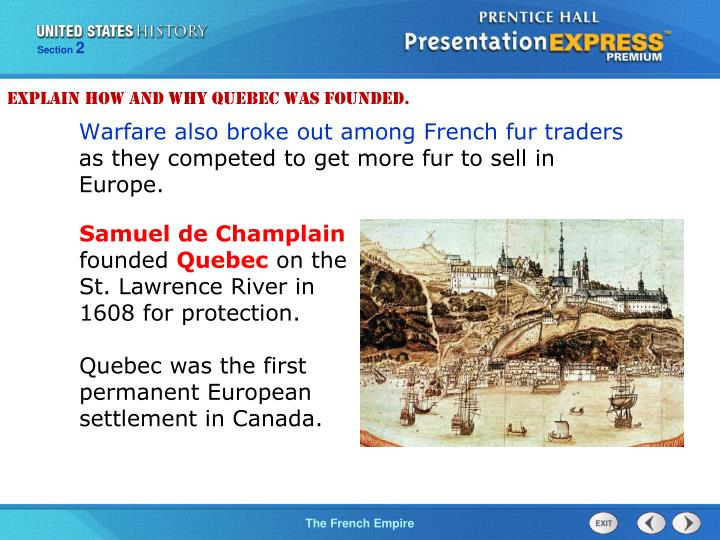 Warfare also broke out among French fur traders