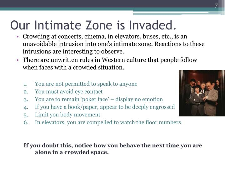 Our Intimate Zone is Invaded.