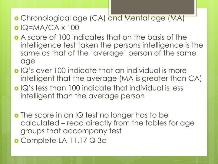 Chronological age (CA) and Mental age (MA)