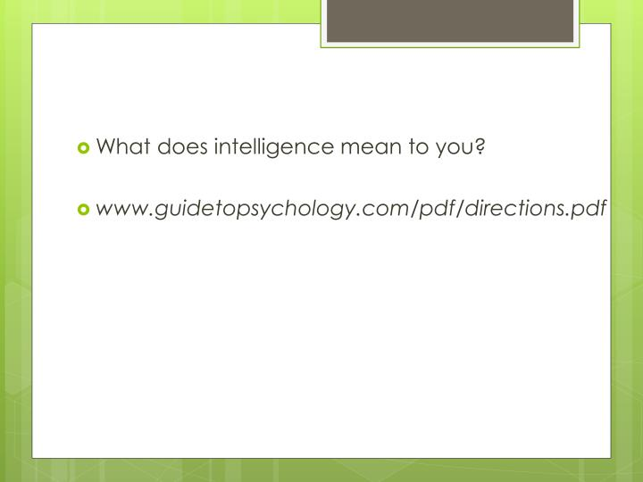 What does intelligence mean to you?