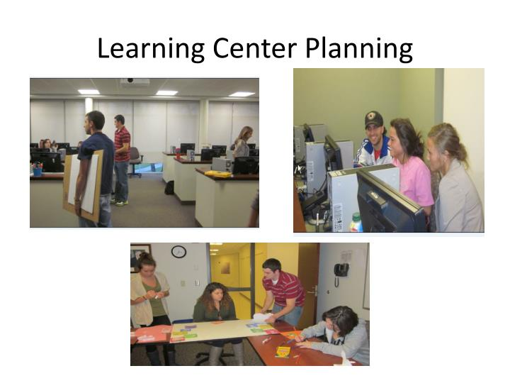 Learning Center Planning