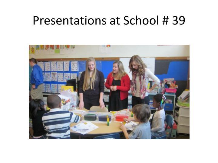 Presentations at School # 39