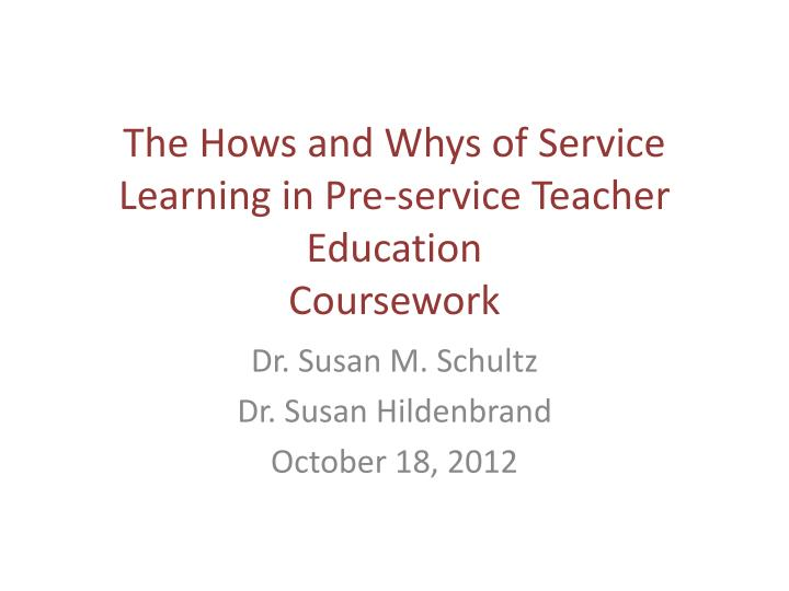 The hows and whys of service learning in pre service teacher education c oursework