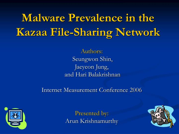 Malware prevalence in the kazaa file sharing network