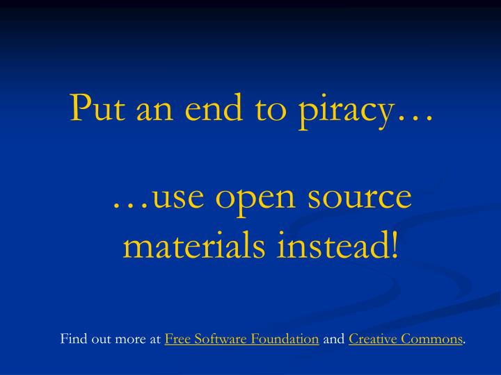 Put an end to piracy…