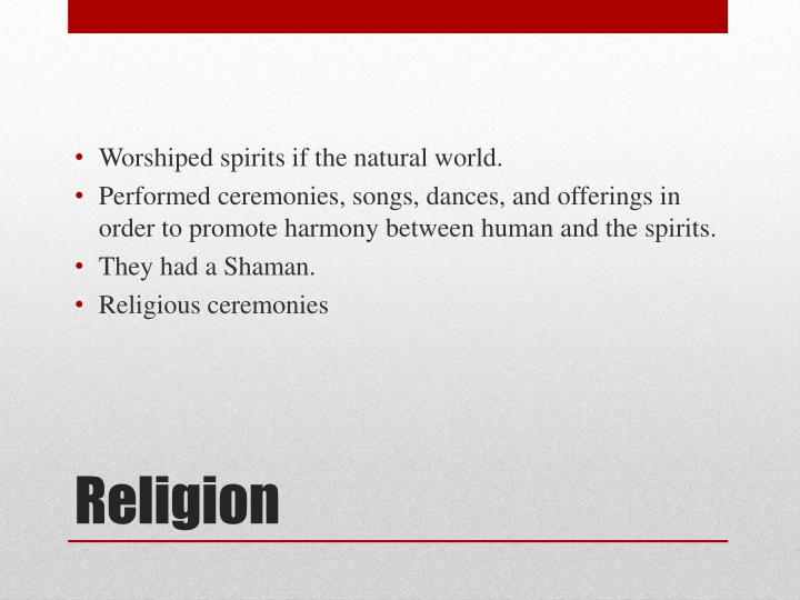 Worshiped spirits if the natural world.