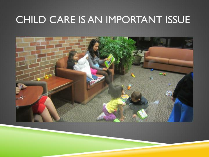 Child Care Is An Important Issue