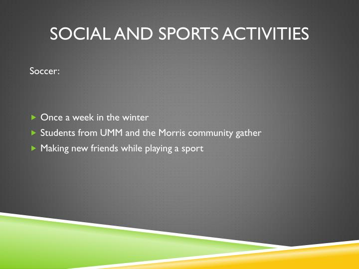 Social and sports activities