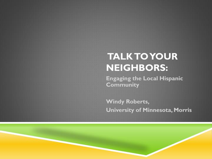 Talk to your neighbors