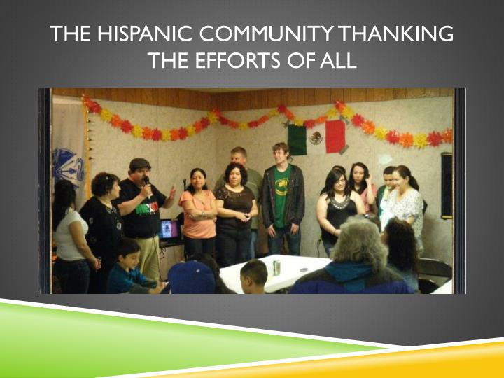 The Hispanic community thanking the efforts of all