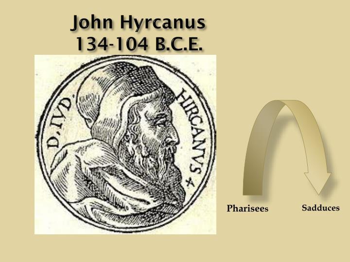 John hyrcanus 134 104 b c e