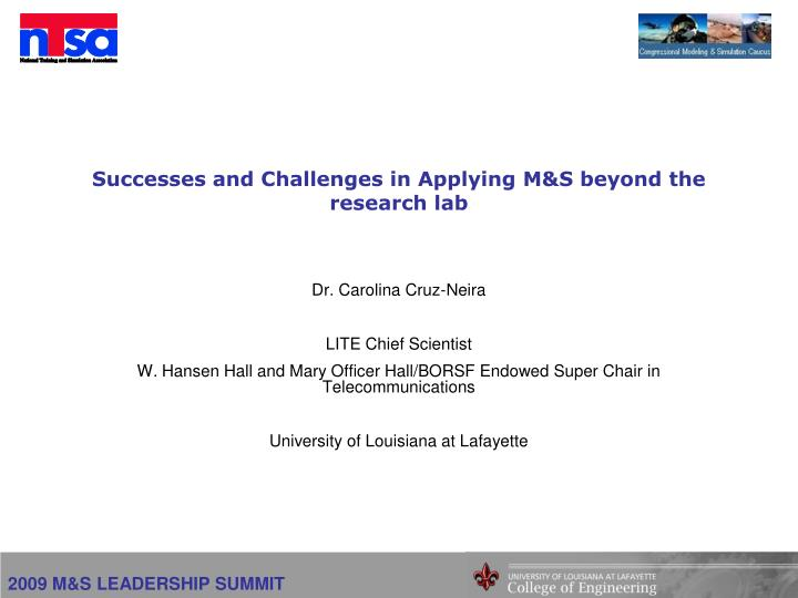 successes and challenges in applying m s beyond the research lab n.