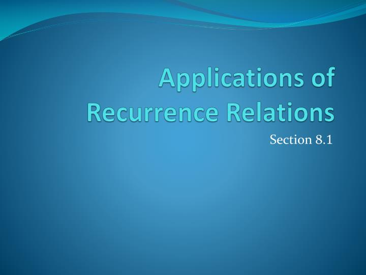 Applications of Recurrence Relations