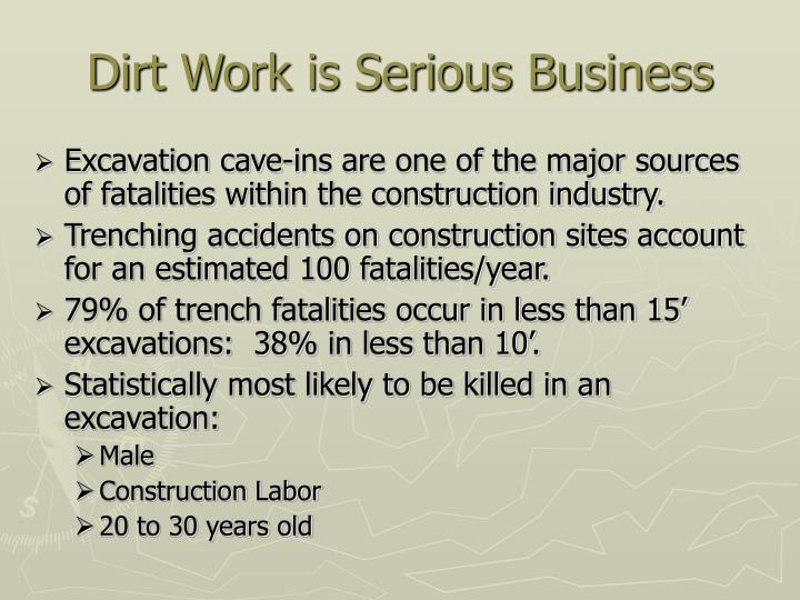 Dirt work is serious business