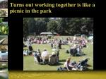 turns out working together is like a picnic in the park