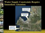 water supply constraints require immediate attention
