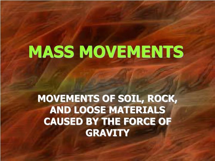 MASS MOVEMENTS