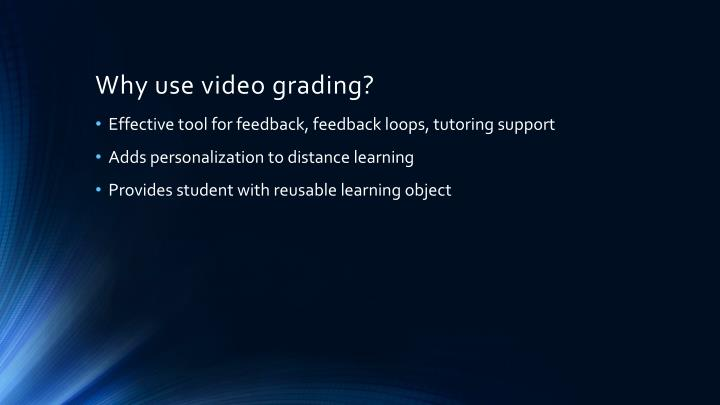 Why use video grading