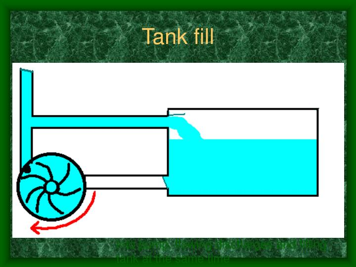 Tank fill