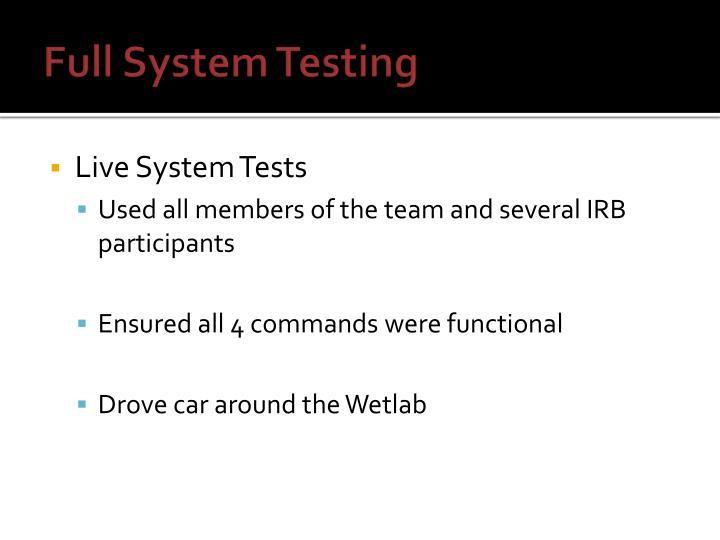 Full System Testing