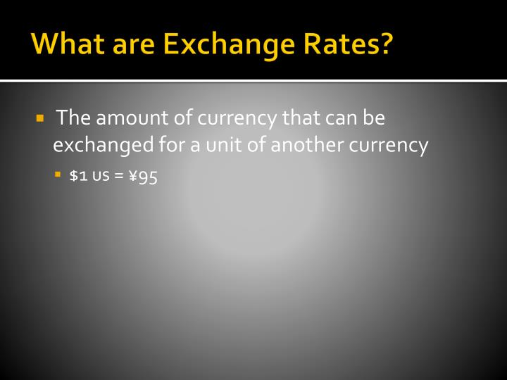 What are exchange rates