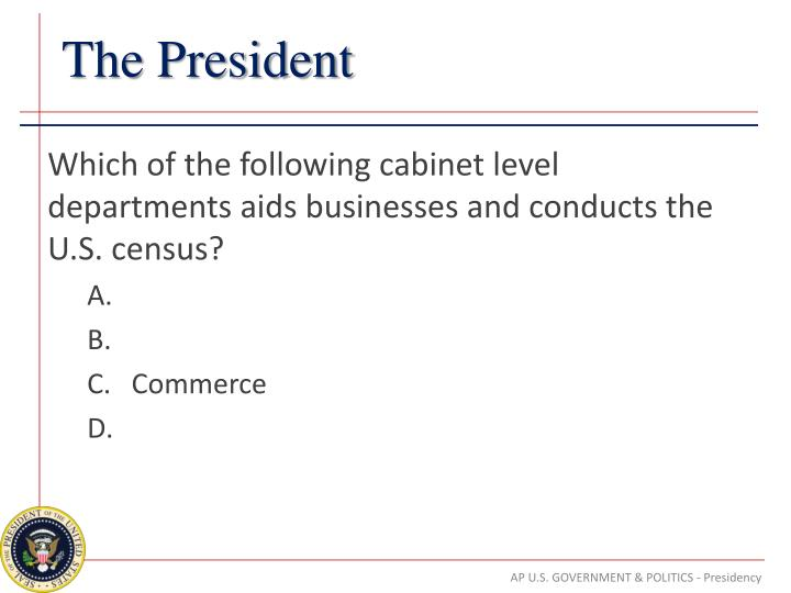 Which of the following cabinet level departments aids businesses and conducts the U.S. census?