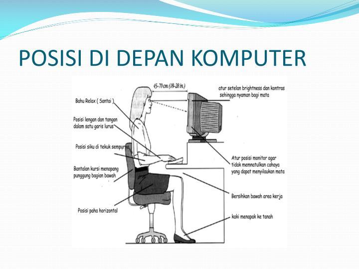 Posisi di depan komputer1