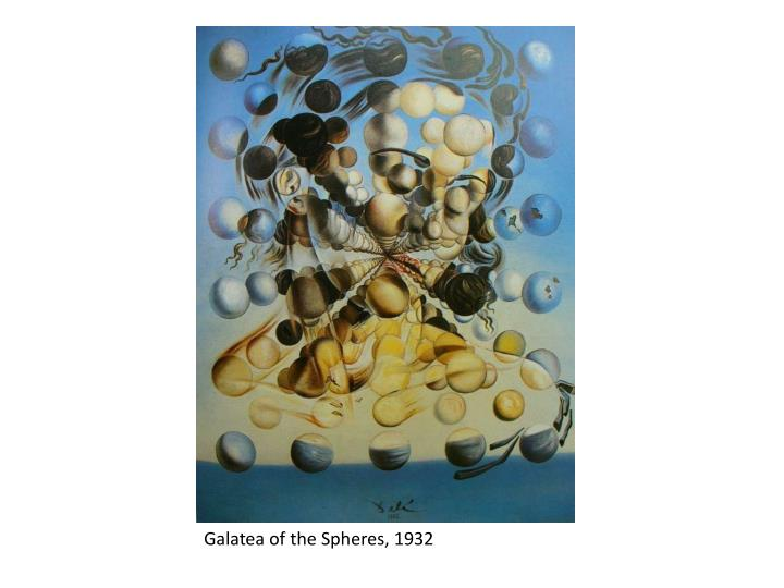 Galatea of the Spheres, 1932