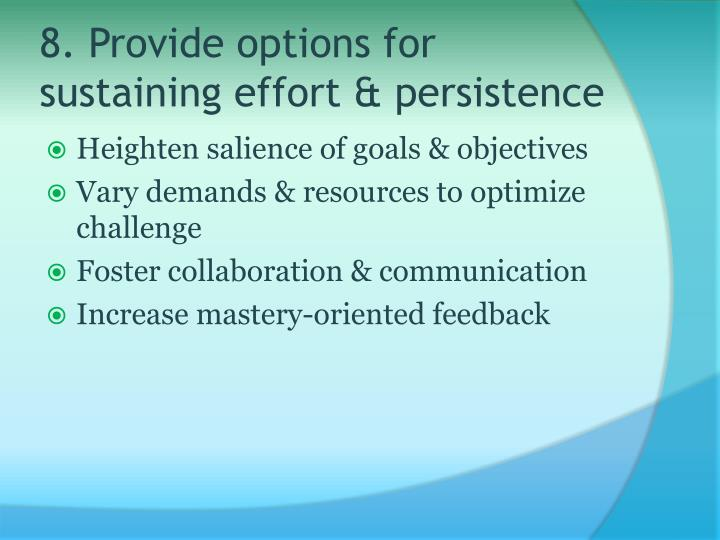 8. Provide options for sustaining effort & persistence