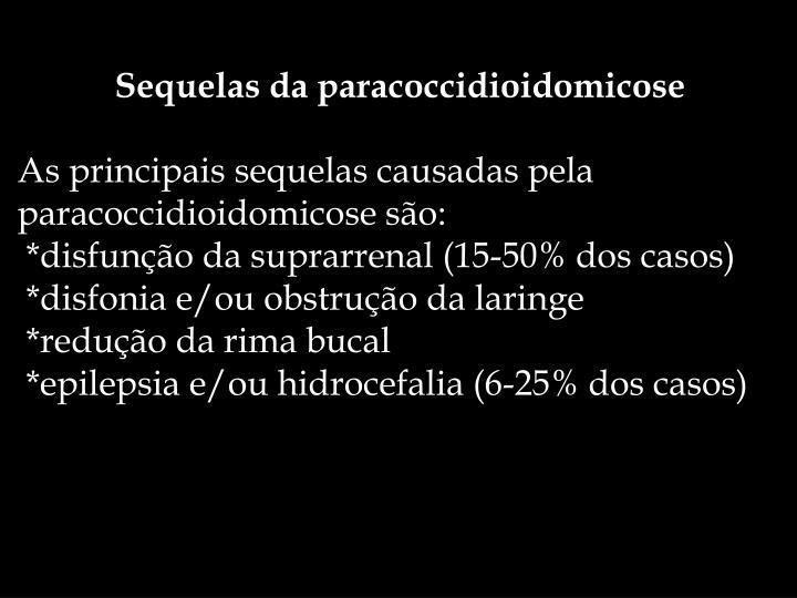 Sequelas da paracoccidioidomicose