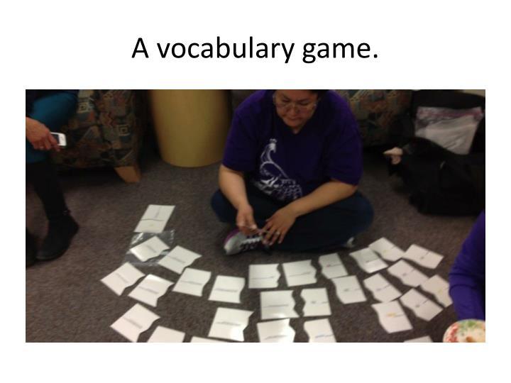 A vocabulary game.