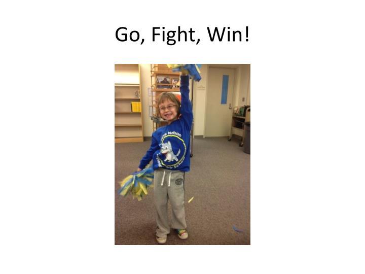 Go, Fight, Win!