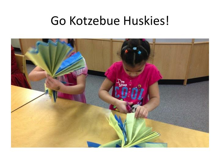 Go Kotzebue Huskies!