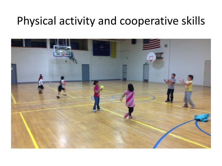 Physical activity and cooperative skills