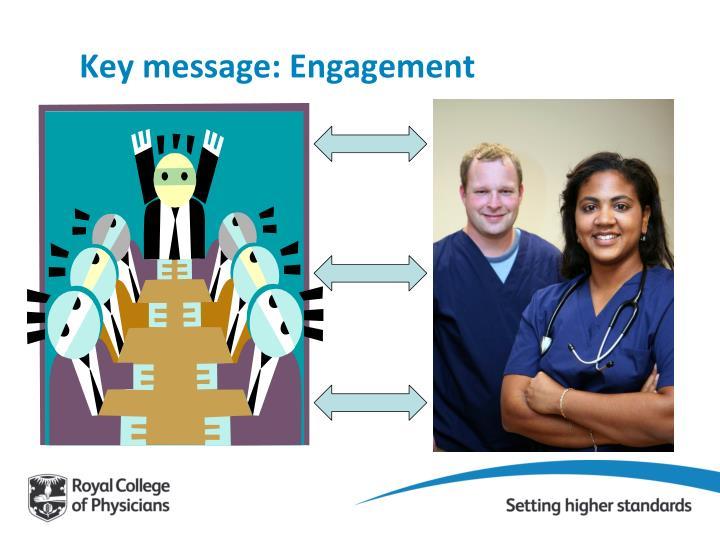 Key message: Engagement