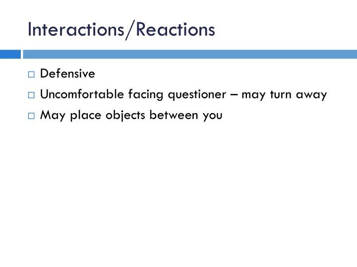 Interactions/Reactions