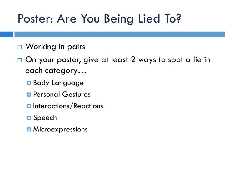 Poster: Are You Being Lied To?