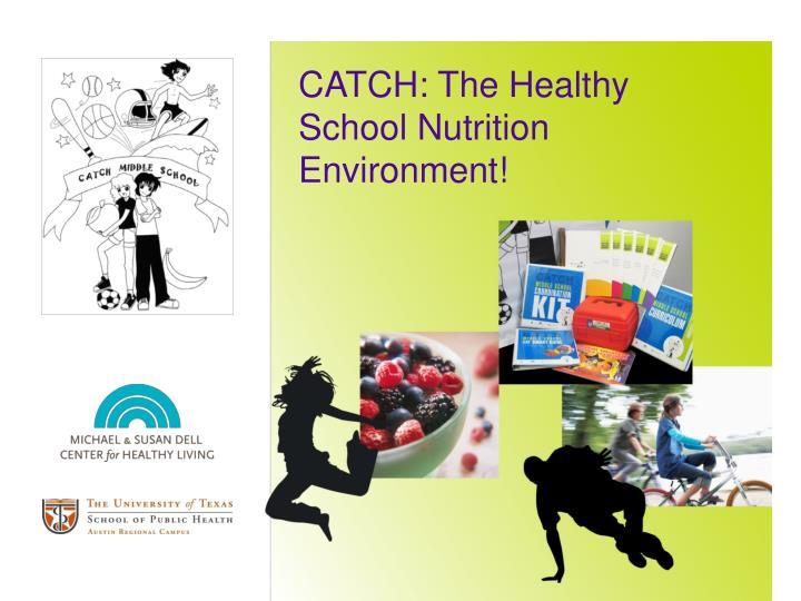 catch the healthy school nutrition environment n.