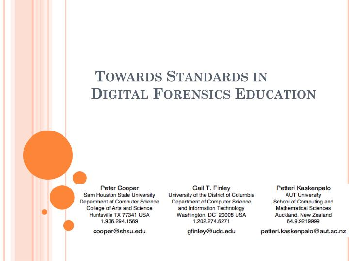towards standards in digital forensics education n.