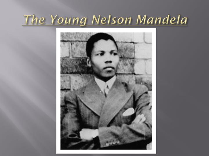 The young n elson m andela