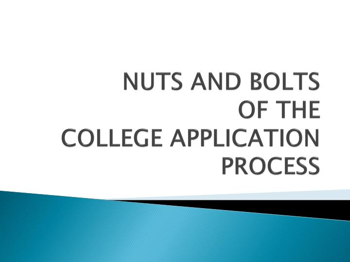 nuts and bolts of the college application process n.