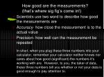 how good are the measurements that s where sig fig s come in