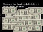 there are one hundred dollar bills in a one hundred dollar bill