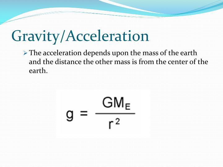 Gravity/Acceleration