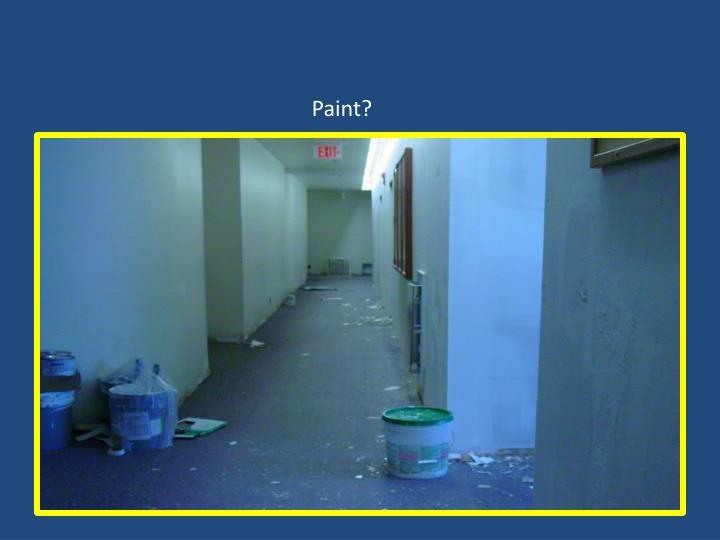 Paint?