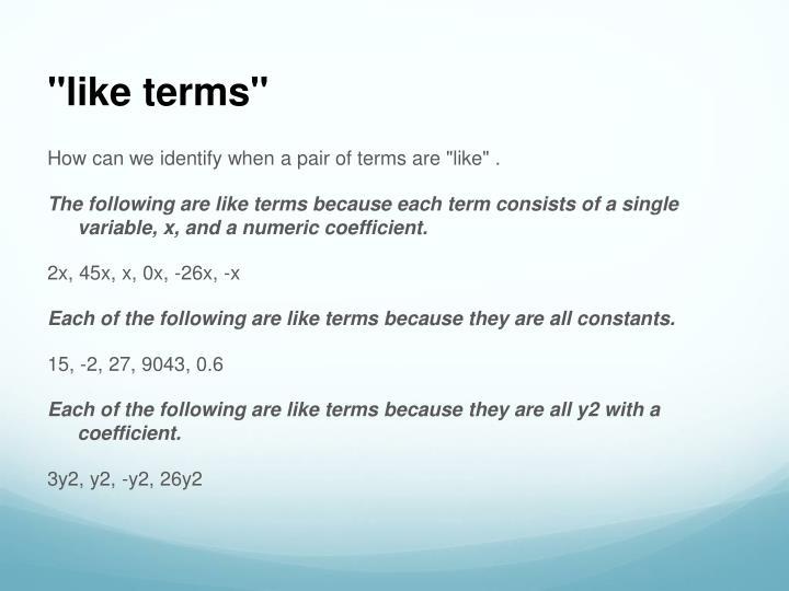 """like terms"""